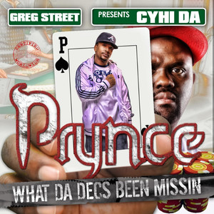 Greg Street Presents: Cyhi da Prynce - What da Decs Been Missin Vol. 1 (feat. Greg Street)