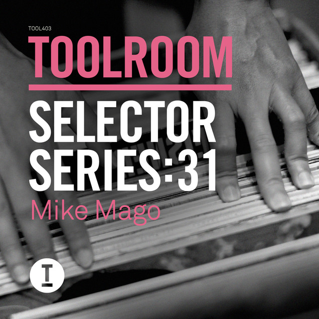Toolroom Selector Series: 31 Mike Mago