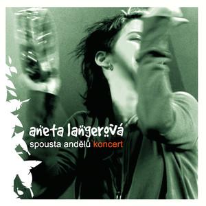 Aneta Langerová - Spousta Andelu - Koncert