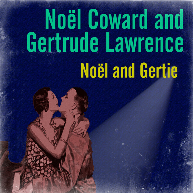 Gertrude Lawrence, Noël Coward Noël and Gertie album cover