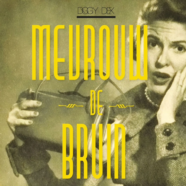 Mevrouw de bruin by diggy dex on spotify solutioingenieria Gallery