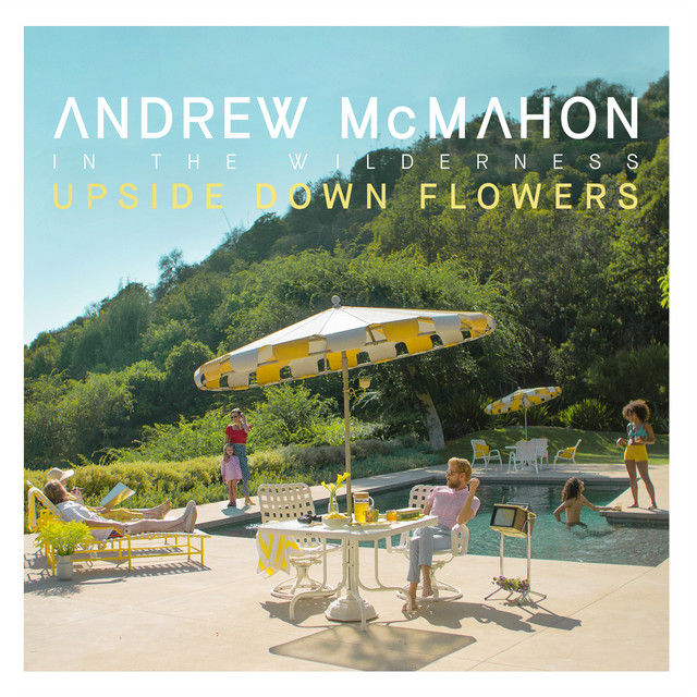 Album cover for Upside Down Flowers by Andrew McMahon in the Wilderness
