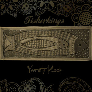Fisherkings, Yours to Keep på Spotify
