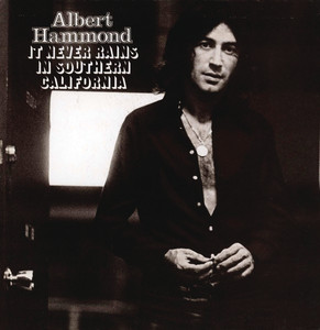 It Never Rains In Southern California - Albert Hammond