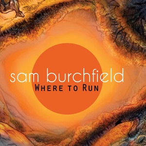 Where to Run - Sam Burchfield
