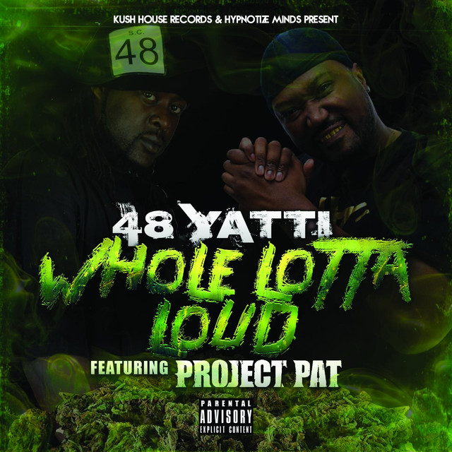 Whole Lotta Loud (feat  Project Pat) by 48Yatti on Spotify