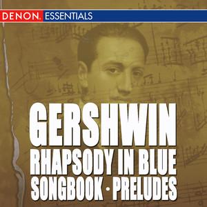 Gershwin: Rhapsody in Blue - Songbook - 3 Preludes album