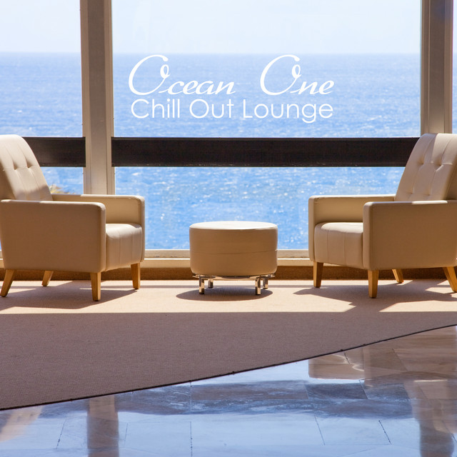 Ocean One - Chill Out Lounge