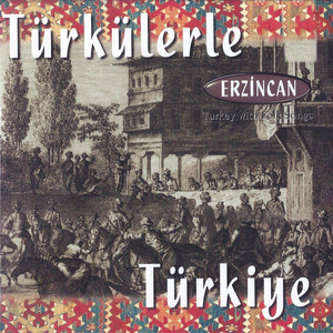 Türkülerle Türkiye - Erzincan Albümü