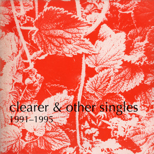 Clearer and Other Singles, 1991-1995 album