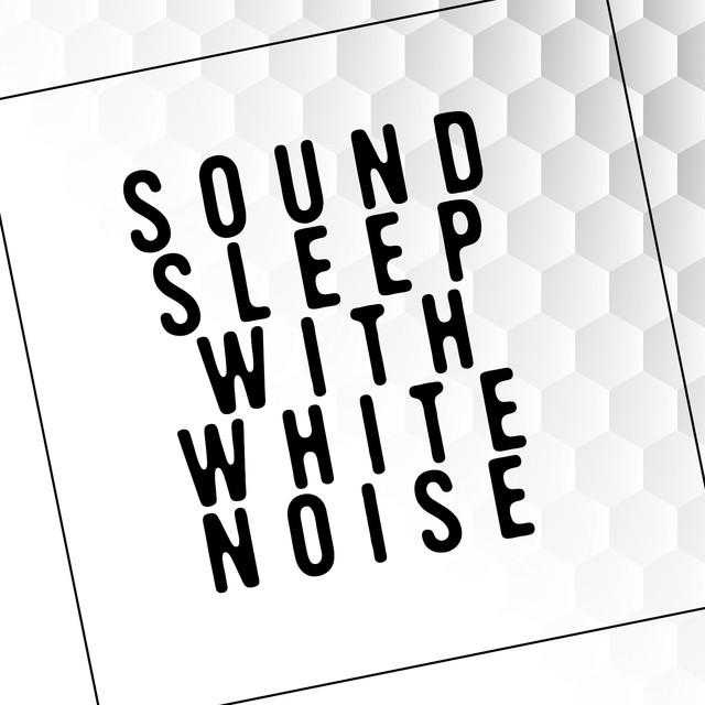 Sound Sleep with White Noise Albumcover