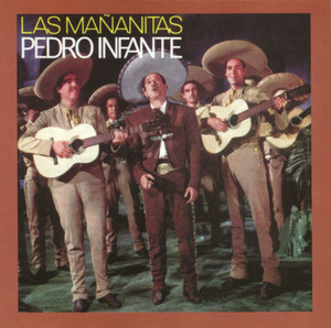 Las Mañanitas con Pedro Infante - Pedro Infante