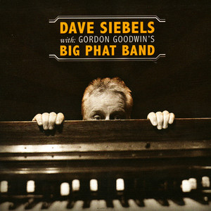 Dave Siebels With Gordon Goodwin's Big Phat Band album