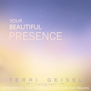 Your Beautiful Presence: Instrumental Soaking Worship Music Albumcover