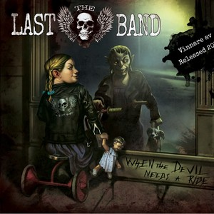 The Last Band, When the Devil Needs a Ride på Spotify