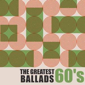 The Greatest 60's Ballads