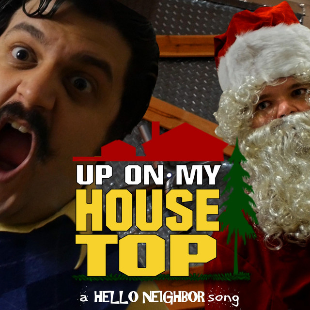 Up on My Housetop: a Hello Neighbor Song