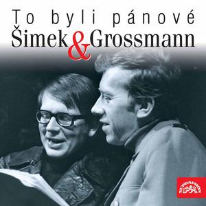 Miloslav Šimek - To byli pánové Šimek a Grossmann