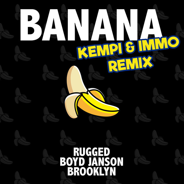 RUGGED & Boyd Janson & Brooklyn & Kempi & IMMO - Banana (Kempi & IMMO Remix)
