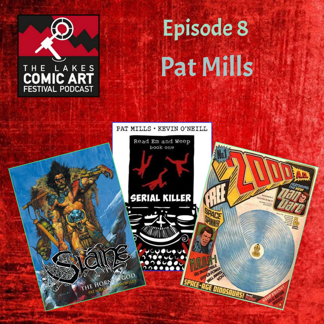 Episode 8 Pat Mills An Episode From Ian Loxam And Nikki Bates On