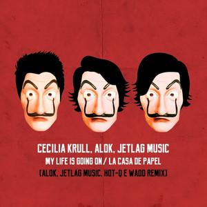 """My Life Is Going On (Alok, Jetlag Music, Wadd & Hot-Q Remix) [Original Musik aus der TV-Serie """"Haus des Geldes""""] Albümü"""