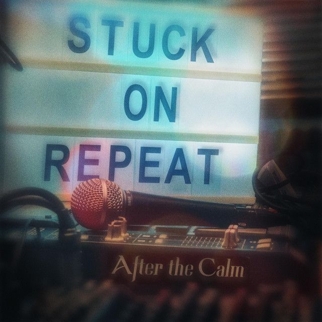 """Stuck on Repeat"" by After the Calm added to Indie Rock Playlist"