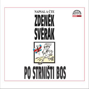 Zdeněk Svěrák - Svěrák: Po strništi bos