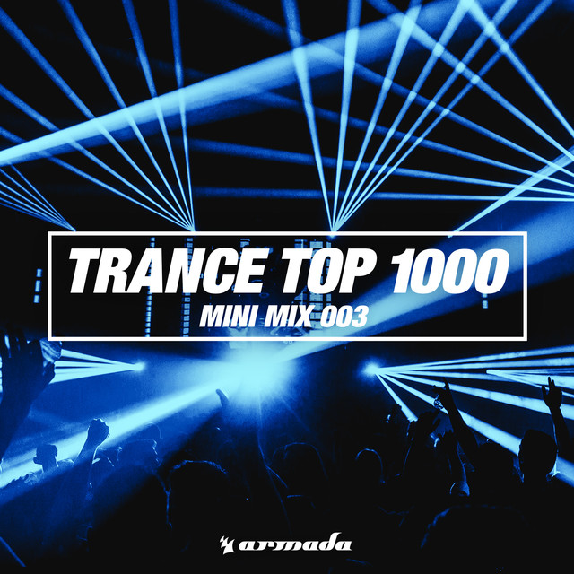 Album cover for Trance Top 1000 (Mini Mix 003) - Armada Music by Various Artists