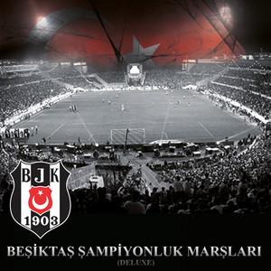 Beşiktaş Şampiyonluk Marşları (Deluxe)