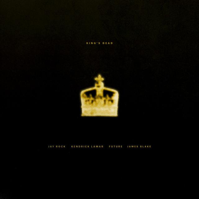 King's Dead (with Kendrick Lamar, Future & James Blake)