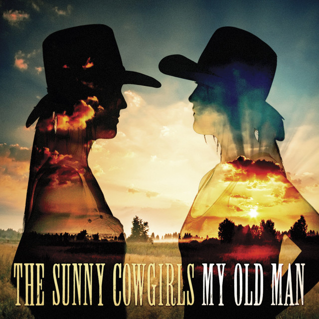 The Sunny Cowgirls My Old Man album cover