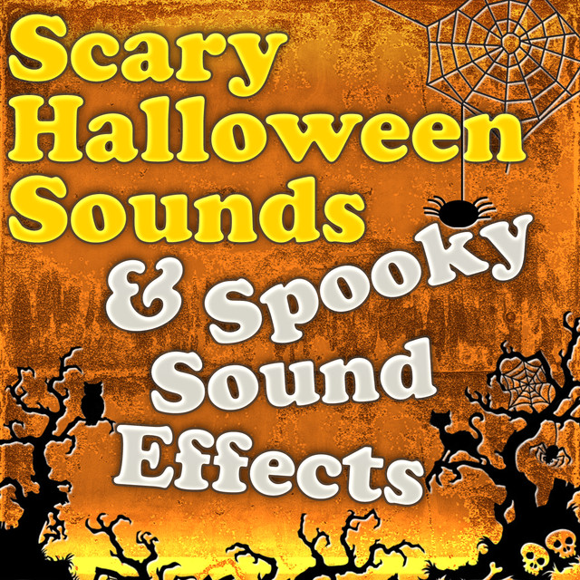 scary halloween sounds spooky sound effects by halloween music unlimited on spotify