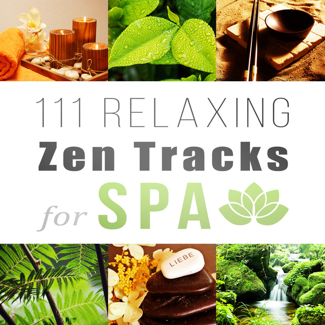 111 Relaxing Zen Tracks for Spa: Asian Meditation Music Collection - Oasis of Deep Relaxation, Calm Sea Waves, Healing Songs and Pure Sounds of Nature for Massage