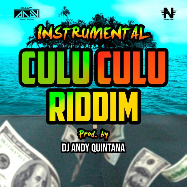Culu Culu Riddim (Instrumental) by Dj Andy Quintana on Spotify