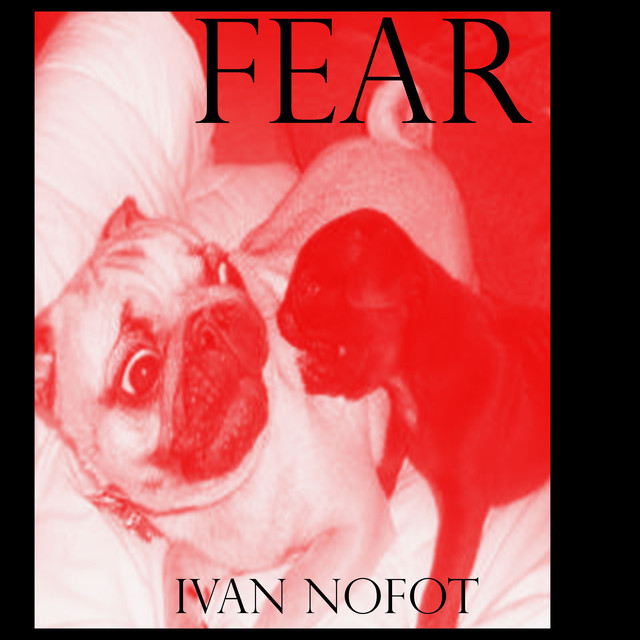 Album cover for Fear by Ivan Nofot