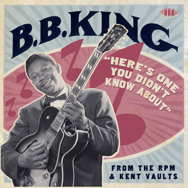 B.B. King Here's One You Didn't Know About From The RPM & Kent Vaults album cover