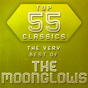 Top 55 Classics - The Very Best of The Moonglows album