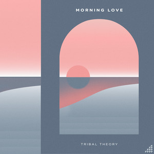 Morning Love - Tribal Theory