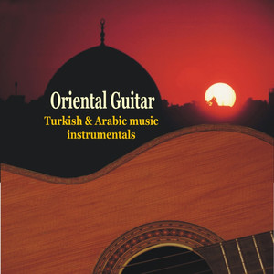 Oriental Guitar - Turkish & Arabic instrumental music Albümü