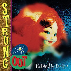 Twisted by Design  - Strung Out