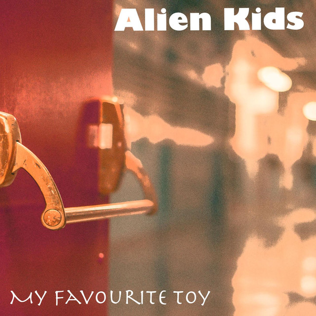 Album cover for My Favourite Toy by Alien Kids