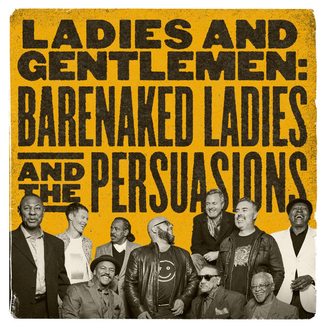 Album cover for Ladies and Gentlemen: Barenaked Ladies & the Persuasions by Barenaked Ladies, The Persuasions