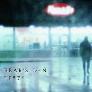 Agape - Bear's Den