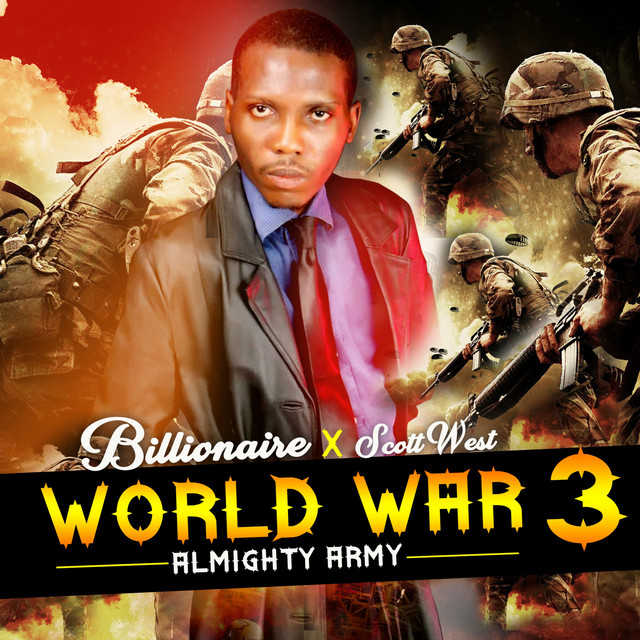 World War 3 (Almighty Army) by Billionaire on Spotify
