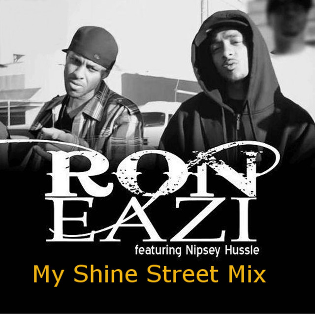 My Shine (Street Mix) [feat  Nipsey Hussle] by Ron Eazi on