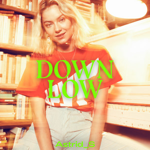 Down Low - Astrid S