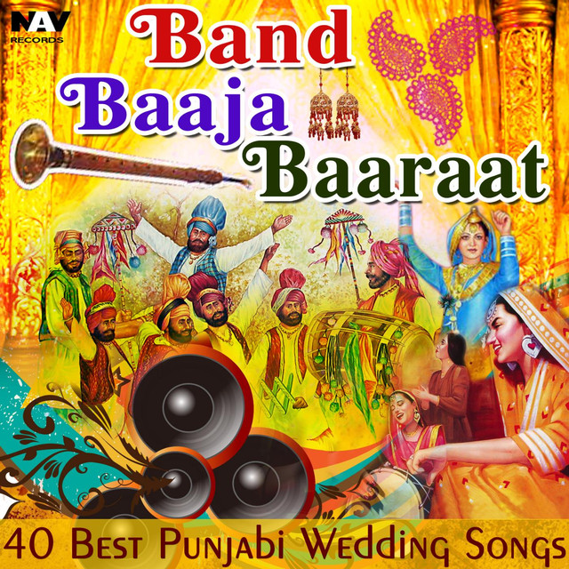 Band Baaja Baaraat 40 Best Indian Panjabi Wedding Songs from