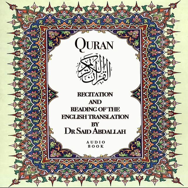Quran Recitation and Reading of the English Translation by Dr  Said
