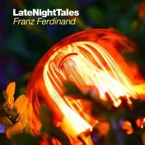 Late Night Tales - Franz Ferdinand Albumcover