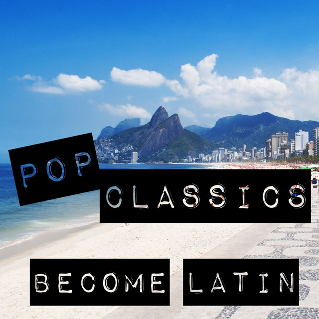 Pop Classics Become Latin